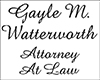 Gayle M. Watterworth, Attorney at Law